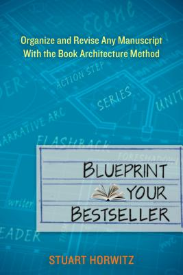 Blueprint Your Bestseller By Horwitz, Stuart