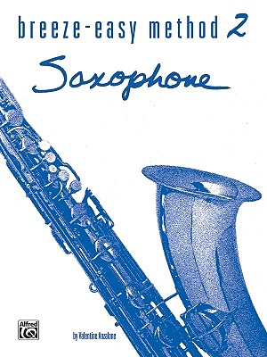 Breeze-Easy Method 2 Saxophone By Anzalone, Valentine