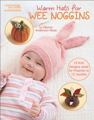 Warm Hats for Wee Noggins By Muse, Glenna Anderson